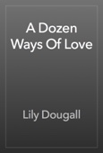 A Dozen Ways Of Love