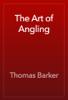 Thomas Barker - The Art of Angling artwork