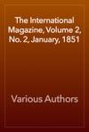The International Magazine Volume 2 No 2 January 1851
