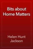 Helen Hunt Jackson - Bits about Home Matters artwork