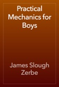James Slough Zerbe - Practical Mechanics for Boys artwork
