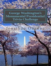 GEORGE WASHINGTONS MONUMENTAL TRIVIA CHALLENGE