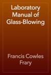Laboratory Manual Of Glass-Blowing