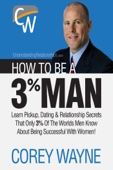 Similar eBook: How to Be a 3% Man, Winning the Heart of the Woman of Your Dreams