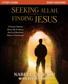 SEEKING ALLAH, FINDING JESUS STUDY GUIDE