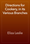 Eliza Leslie - Directions for Cookery, in its Various Branches artwork