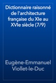 Eugène-Emmanuel Viollet-le-Duc - Dictionnaire raisonné de l'architecture française du XIe au XVIe siècle (7/9) artwork