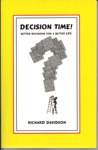 Decision Time Better Decisions For A Better Life