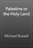 Michael Russell - Palestine or the Holy Land artwork
