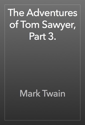 The Adventures of Tom Sawyer Part 3