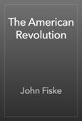 John Fiske - The American Revolution artwork