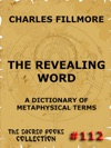 The Revealing Word - A Dictionary Of Metaphysical Terms