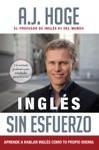 Ingls Sin Esfuerzo Aprende A Hablar Ingls Como Nativo Del Idioma