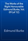 Edmund Burke - The Works of the Right Honourable Edmund Burke, Vol. 09 (of 12) artwork