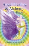Angel Healing  Alchemy  How To Begin