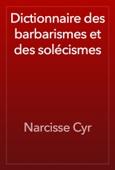 Narcisse Cyr - Dictionnaire des barbarismes et des solécismes artwork