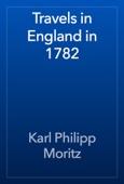 Karl Philipp Moritz - Travels in England in 1782 artwork