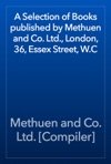A Selection Of Books Published By Methuen And Co Ltd London 36 Essex Street WC
