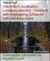 Intermittent Claudication Circulatory Disorders - Treatment With Homeopathy Schuessler Salts And Acupressure