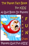 The Planet Fact Book For Kids A Quiz Book On Planets