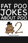 Fat Poo Jokes About Poo 2 Standard Edition