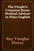 Ray Vaughn Pierce - The People's Common Sense Medical Advisor in Plain English artwork