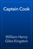 William Henry Giles Kingston - Captain Cook artwork