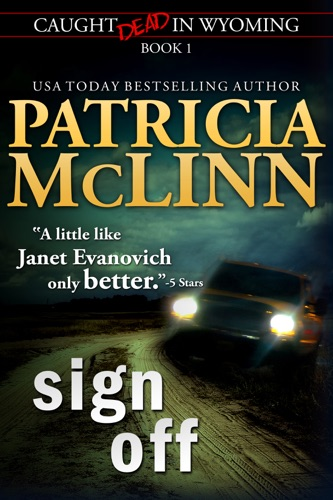 Sign Off Caught Dead in Wyoming Book 1