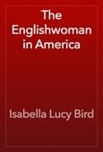 Isabella Lucy Bird - The Englishwoman in America artwork