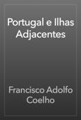 Francisco Adolfo Coelho - Portugal e Ilhas Adjacentes artwork