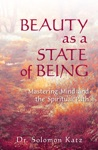 Beauty As A State Of Being Mastering Mind And The Spiritual Path