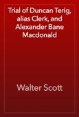 Walter Scott - Trial of Duncan Terig, alias Clerk, and Alexander Bane Macdonald artwork
