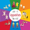 Opposites For Kids Age 1-3 Engage Early Readers Childrens Learning Books