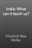 Friedrich Max Müller - India: What can it teach us? artwork