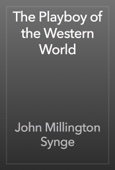 John Millington Synge - The Playboy of the Western World  artwork