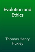 Thomas Henry Huxley - Evolution and Ethics artwork