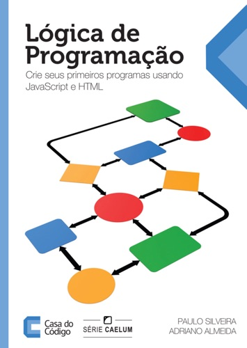 Lgica de Programao Crie seus primeiros programas usando Javascript e HTML