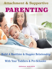 ATTACHMENT & SUPPORTIVE PARENTING