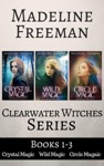 Clearwater Witches Series Books 1-3 Crystal Magic Wild Magic  Circle Magic