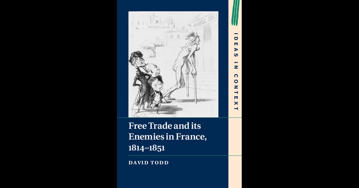 Free Trade and its Enemies in France, 1814-1851