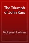 The Triumph Of John Kars