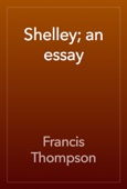 Francis Thompson - Shelley; an essay artwork
