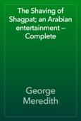George Meredith - The Shaving of Shagpat; an Arabian entertainment — Complete artwork