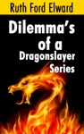 Dilemmas Of A Dragonslayer Series Prologue Paranormal Mystery Fiction Drama