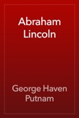 George Haven Putnam - Abraham Lincoln artwork