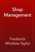 Frederick Winslow Taylor - Shop Management artwork