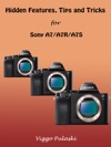 Hidden Features Tips And Tricks  For  Sony A7A7RA7S