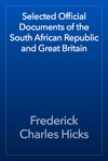 Selected Official Documents Of The South African Republic And Great Britain