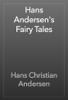 Hans Christian Andersen - Hans Andersen's Fairy Tales artwork