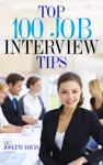 Top One Hundred Job Interview Tips